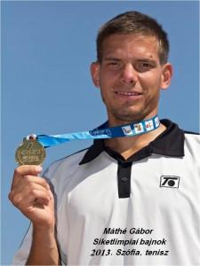 Máthé Gábor Siketlimpiai bajnok, 2013. Szófia, tenisz
